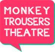 Monkey Trousers Theatre