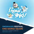 SNOW4KIDS Festival - King George Square