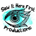 Saw It Here First Productions