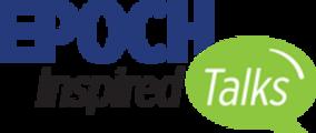 Epoch Inspired Talks