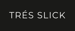 Tres-Slick