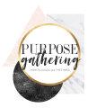 The Purpose Gathering