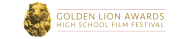 The 9th Annual Golden Lion Awards High School Film Festival