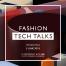 Fashion Tech Talks