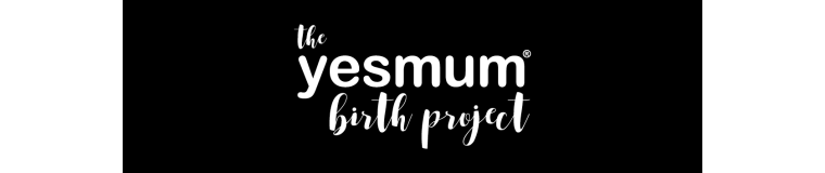 the yesmum birth project