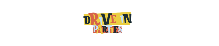 DRIVE-IN PARTIES