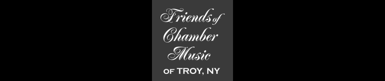 Friends of Chamber Music of Troy, New York, Inc.