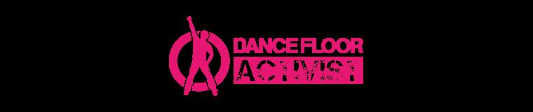 Dance Floor Activist