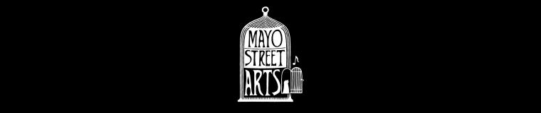 Mayo Street Arts