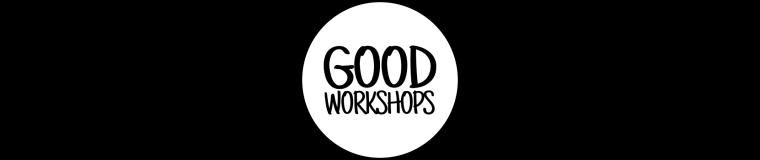 Good Workshops
