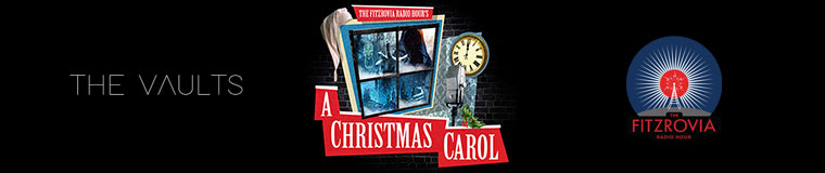 The Fitzrovia Radio Hour's A CHRISTMAS CAROL