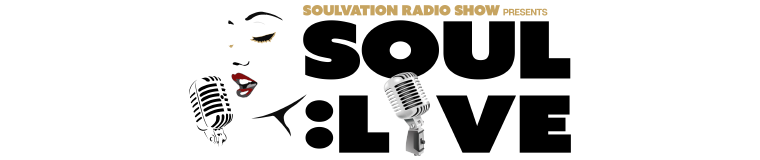 Soulvation Radio Show presents SOUL: LIVE