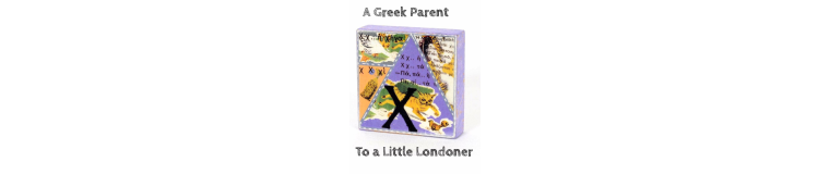 A Greek Parent to a Little Londoner