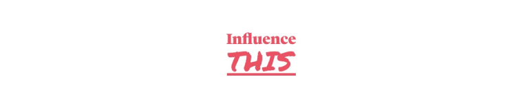 influenceTHIS May 15th, 2018