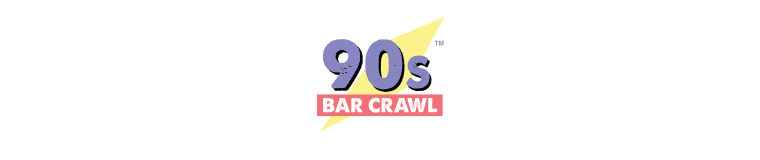 90s Bar Crawl
