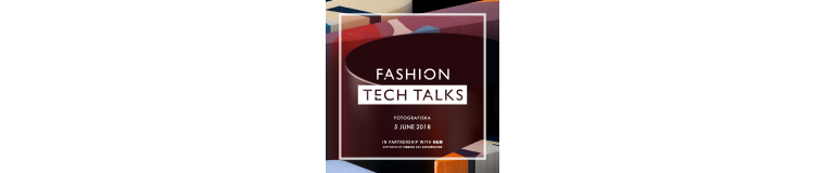 Fashion Tech Talks