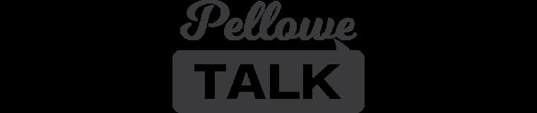 Pellowe Talk