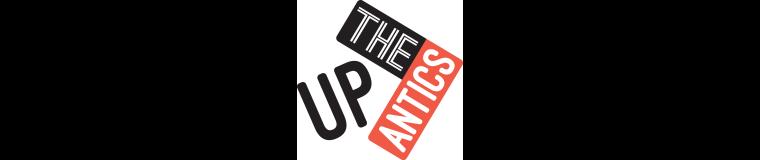 Up The Antics