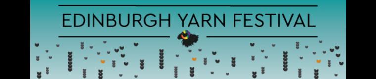 Edinburgh Yarn Festival (9th, 10th, 11th & 12th March 2017)