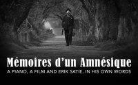Mémoires d'un Amnésique: A piano, a film and Erik Satie, in his own words image