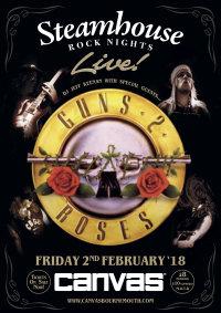 Steamhouse Rock Nights presents Guns 2 Roses image