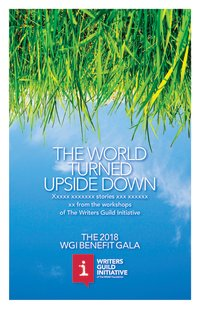 """Writers Guild Initiative 5th Annual Gala: """"The World Turned Upside Down"""" image"""