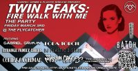 TWIN PEAKS: FIRE WALK WITH ME- THE PARTY image