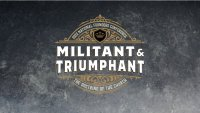 Militant & Triumphant: The Doctrine of the Church image