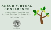 """AHSGR International-""""Connections: Keeping Our German Russian Heritage Alive"""" Virtual Conference image"""