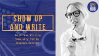 Show Up and Write: An Online Writing Community led by Shannan Calcutt image