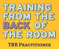 """Trainer Certification Course (TCC): How to Present the """"Training from the BACK of the Room"""" (TBR) Practitioner Class image"""